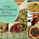 6 Tips to Nail Catering for Your Business Event