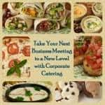 Take Your Next Business Meeting to a New Level with Corporate Catering