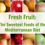 Fresh Fruit: The Sweetest Foods of the Mediterranean Diet